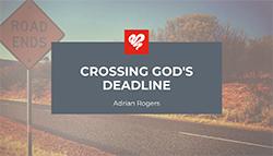 Crossing God's Deadline