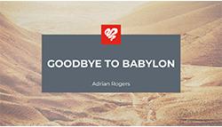 Goodbye to Babylon