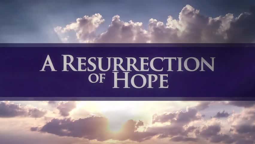 A Resurrection of Hope