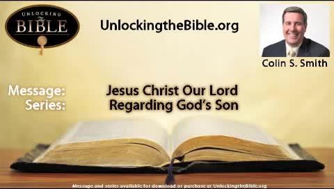 Jesus Christ Our Lord  |  Series: Regarding God's Son
